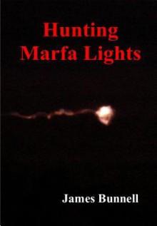 Hunting Marfa Lights - James Bunnell