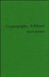 Cryptography: A Primer - Alan G. Konheim