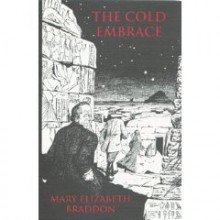The Cold Embrace and Other Ghost Stories - Mary Elizabeth Braddon