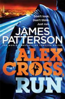 Alex Cross, Run (Alex Cross, #20) - James Patterson
