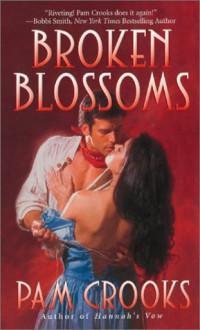Broken Blossoms - Pam Crooks