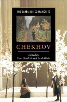 The Cambridge Companion to Chekhov (Cambridge Companions to Literature) - Vera Gottlieb, Paul Allain