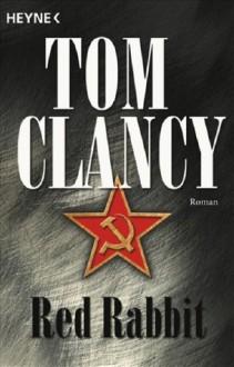 Red Rabbit - Tom Clancy, Kirsten Nutto, Sepp Leeb