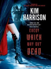 Every Which Way But Dead - Marguerite Gavin,Kim Harrison