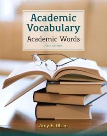 Academic Vocabulary: Academic Words (5th Edition) - Amy E. Olsen