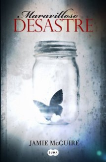 Maravilloso desastre - Jamie McGuire