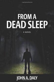From a Dead Sleep - John A. Daly