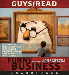 Guys Read: Funny Business (Audio) - Jon Scieszka, Adam Rex, David Yoo, Paul Feig