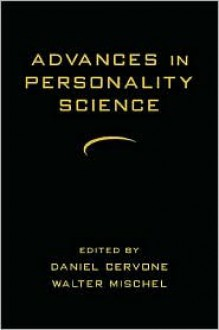 Advances in Personality Science - Daniel Cervone, Walter Mischel