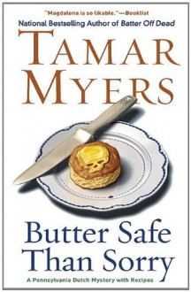 Butter Safe Than Sorry - Tamar Myers