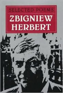 Selected Poems - Zbigniew Herbert, Czesław Miłosz, Peter Dale Scott