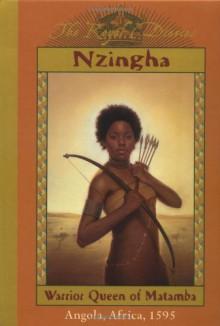 Nzingha: Warrior Queen of Matamba, Angola, Africa, 1595 - Patricia C. McKissack