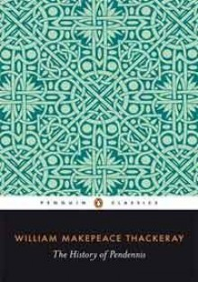 The History of Pendennis: His Fortunes & Misfortunes, His Friends & His Greatest Enemy (The Penguin English Library) - William Makepeace Thackeray