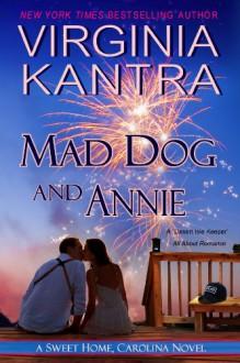 Mad Dog and Annie (Sweet Home Carolina) - Virginia Kantra