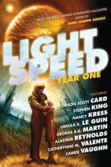 Lightspeed: Year One - George R.R. Martin,Stephen King,John Joseph Adams,Robert Silverberg