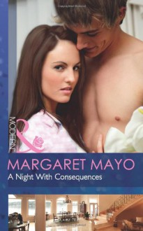 A Night with Consequences - Margaret Mayo
