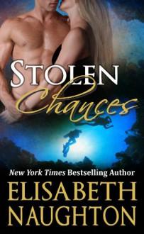 Stolen Chances (Stolen Series Book #4) - Elisabeth Naughton
