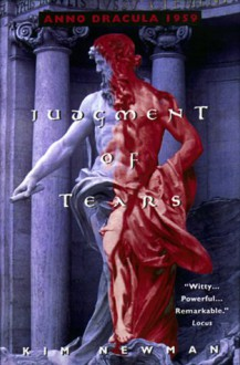 Judgment of Tears: Anno Dracula 1959 - Kim Newman
