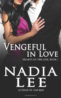 Vengeful in Love - Nadia Lee