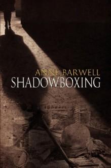 Shadowboxing - Anne Barwell