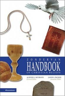 Zondervan Handbook of Christian Beliefs - Alister E. McGrath