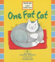 One Fat Cat (First Story Plays) - Vivian French, Liz Million