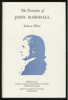 The Portraits of John Marshall - Andrew Oliver
