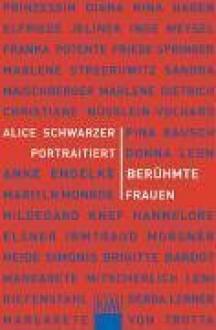 Alice Schwarzer porträtiert Vorbilder und Idole. - Alice Schwarzer
