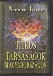 Titkos társaságok Magyarországon - Nemere István