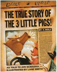 The True Story of the Three Little Pigs - Jon Scieszka
