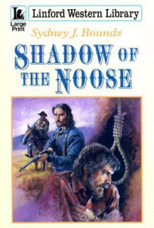 Shadow of the Noose - Sydney J. Bounds