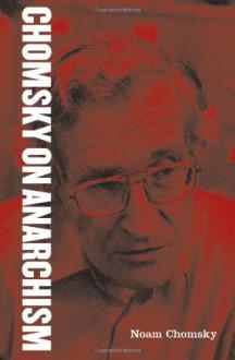 On Anarchism - Barry Pateman, Noam Chomsky
