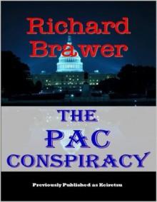 The PAC Conspiracy - Richard Brawer