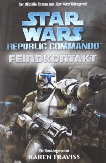 Feindkontakt (Star Wars Republic Commando, #1) - Karen Traviss