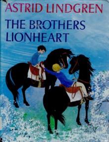 The Brothers Lionheart - Astrid Lindgren, J. Tate, Ilon Wikland