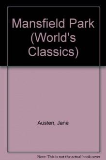 Mansfield Park - James Kinsley, John R. Lucas, Jane Austen