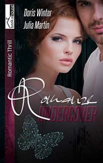 Romanze Undercover - Doris Winter,Julia Martin