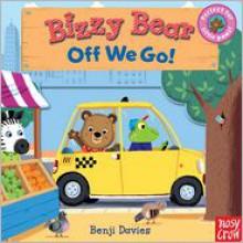 Bizzy Bear: Off We Go! - Nosy Crow, Benji Davies