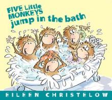 Five Little Monkeys Jump in the Bath - Eileen Christelow