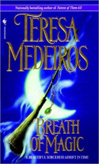 Breath of Magic - Teresa Medeiros