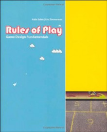 Rules of Play: Game Design Fundamentals - Katie Salen, Eric Zimmerman