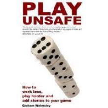 Play Unsafe - Graham Walmsley
