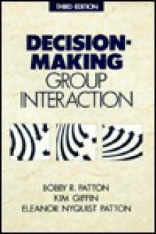 Decision Making Group Interaction - Bobby R. Patton, Kim Giffin
