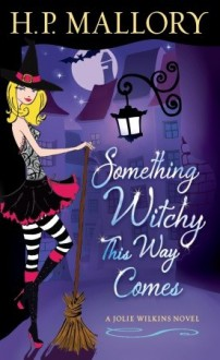 Something Witchy This Way Comes - H. P. Mallory