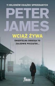 Wciąż żywa - Peter James