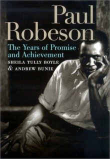 Paul Robeson: The Years of Promise and Achievement - Sheila Tully Boyle;Andrew Bunie