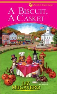 A Biscuit, a Casket - Liz Mugavero