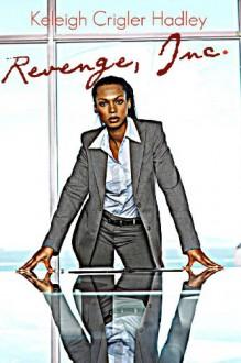 Revenge, Inc. - Keleigh Crigler Hadley