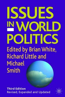 Issues In World Politics - Brian White, Richard Little, Michael Smith