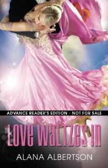 Love Waltzes In - Alana Albertson